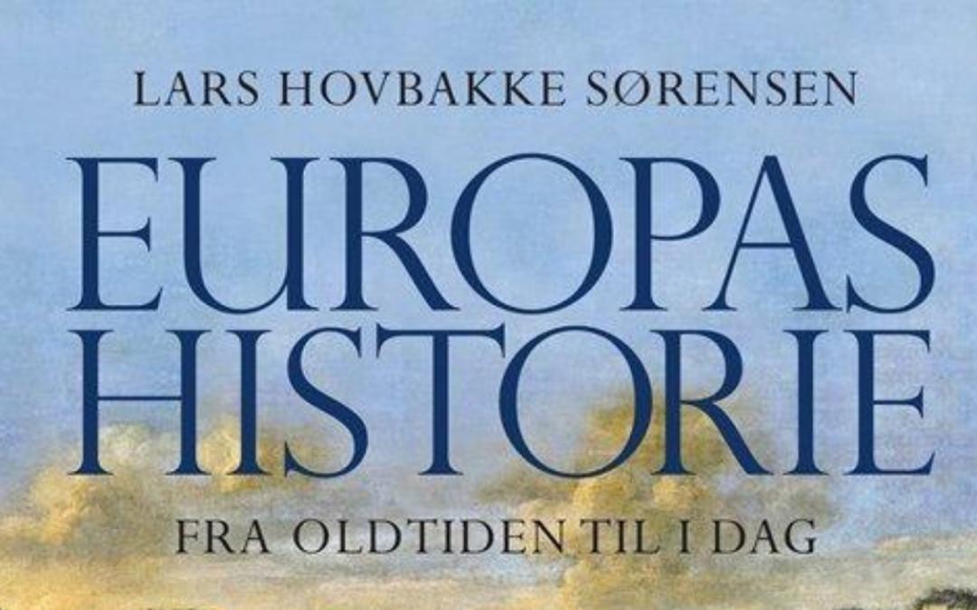 "Boganmeldelse: ""Europas Historie – Fra Oldtiden Til I Dag"""