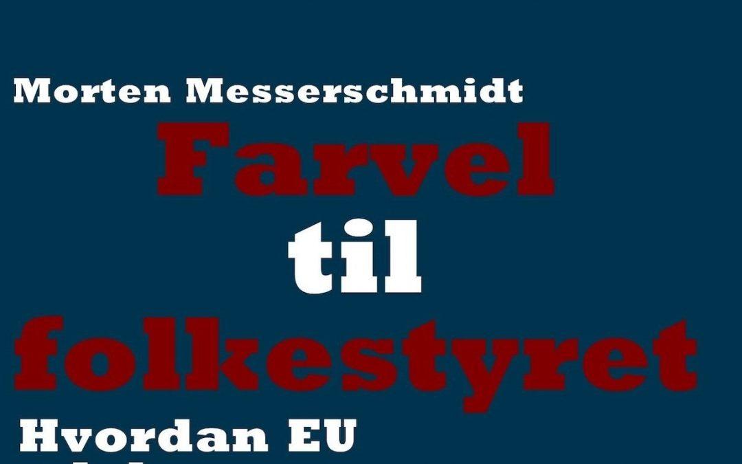Anmeldelse af Morten Messerschmidts 'Farvel til Folkestyret'