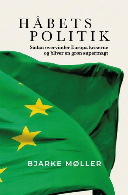 Håbets Politik med Bjarke Møller